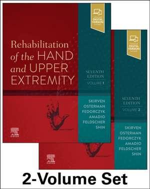 Rehabilitation of the Hand and Upper Extremity, 2-Volume Set de Terri M. Skirven