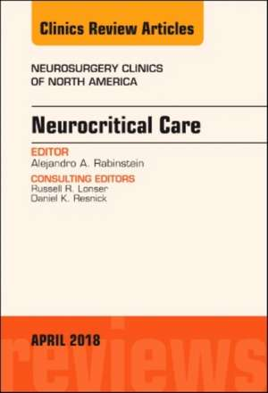 Neurocritical Care, An Issue of Neurosurgery Clinics of North America