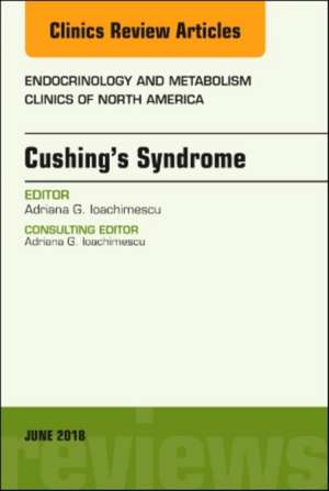 Cushing's Syndrome, An Issue of Endocrinology and Metabolism Clinics of North America