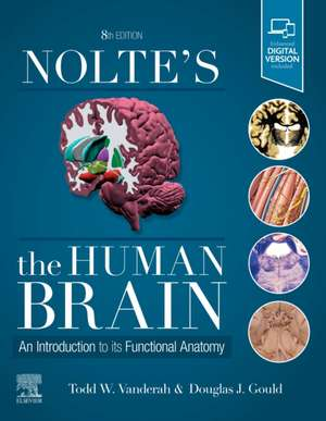 Nolte's The Human Brain: An Introduction to its Functional Anatomy de Todd Vanderah