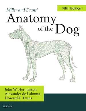 Miller's Anatomy of the Dog de John W. Hermanson