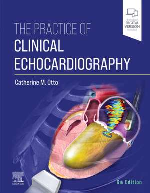 The Practice of Clinical Echocardiography de Catherine M. Otto