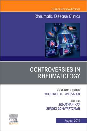 Controversies in Rheumatology,An Issue of Rheumatic Disease Clinics of North America imagine