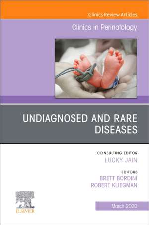 Undiagnosed and Rare Diseases,An Issue of Clinics in Perinatology de Robert M. Kliegman
