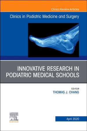 Top Research in Podiatry Education, An Issue of Clinics in Podiatric Medicine and Surgery de Thomas Chang