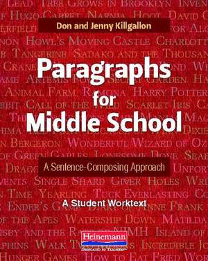 Paragraphs for Middle School:  A Student Worktext de Don Killgallon