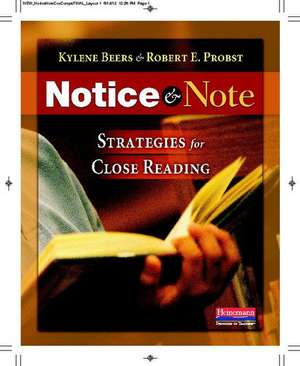 Notice & Note:  Strategies for Close Reading de Kylene Beers