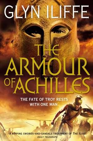 The Armour of Achilles de Glyn Iliffe