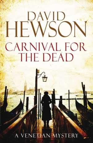 Hewson, D: Carnival for the Dead de David Hewson