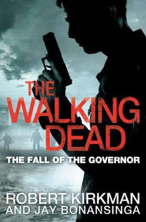 The Fall of the Governor Part One de Robert Kirkman