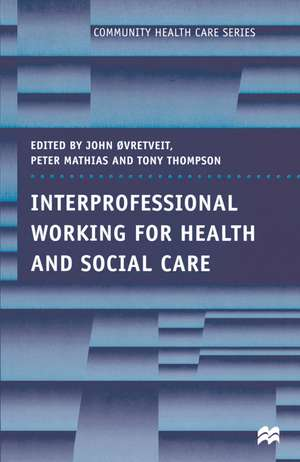Interprofessional Working for Health and Social Care
