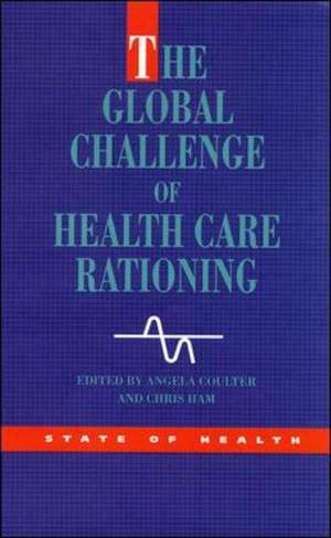 The Global Challenge Health Care Rationing
