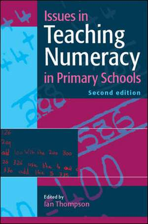Issues in Teaching Numeracy in Primary Schools de Ian Thompson