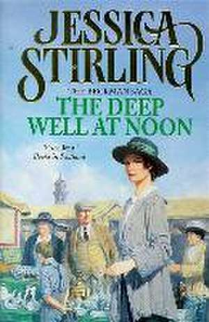 The Deep Well at Noon de Jessica Stirling