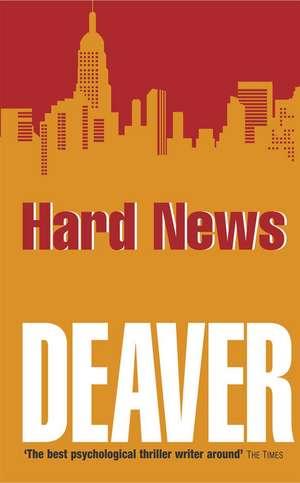 Hard News de Jeffery Deaver