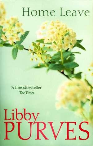 Home Leave de Libby Purves
