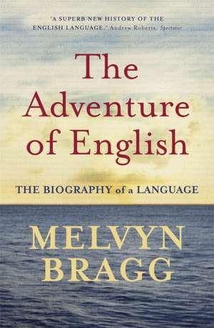 The Adventure Of English de Melvyn Bragg