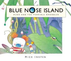 PLOO & THE TERRIBLE GNOBBLER de Mick Inkpen
