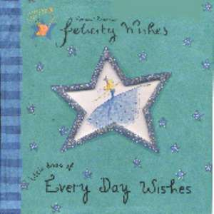 Thomson, E: Felicity Wishes: Little Book of Every Day Wishes