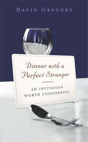 Dinner With A Perfect Stranger de David Gregory