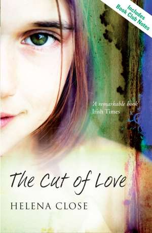 Close, H: The Cut of Love de Helena Close
