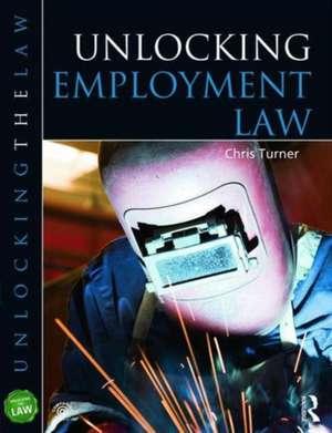 Unlocking Employment Law de Chris Turner