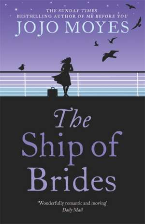 The Ship of Brides de Jojo Moyes