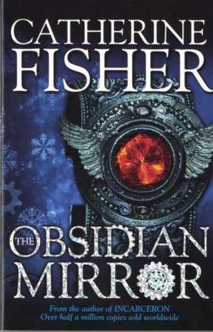 Shakespeare Quartet: The Obsidian Mirror de Catherine Fisher
