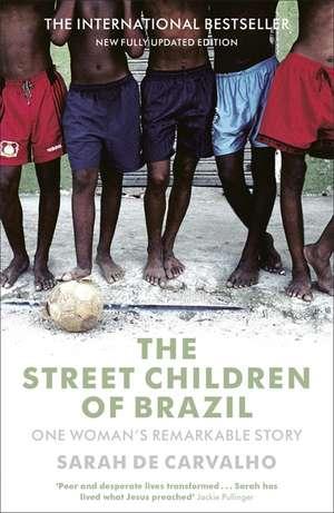 The Street Children of Brazil de Sarah De Carvalho