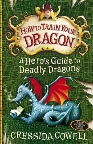 How to Train Your Dragon 06. A Hero's Guide to Deadly Dragons de Cressida Cowell