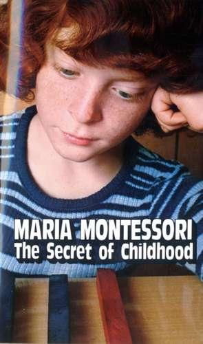 Secret of Childhood de Maria Montessori