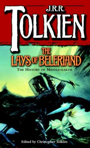 The Lays of Beleriand de J. R. R. Tolkien