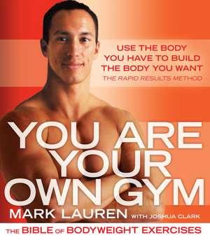 You Are Your Own Gym de Mark Lauren