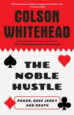 The Noble Hustle de Colson Whitehead