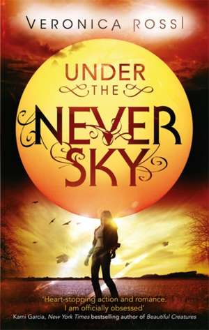 Under The Never Sky de Veronica Rossi