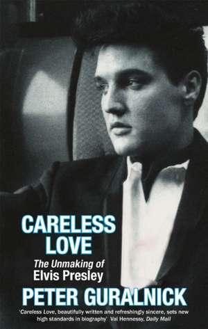 Careless Love de Peter Guralnick
