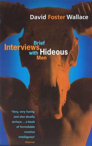 Brief Interviews with Hideous Men de David Foster Wallace