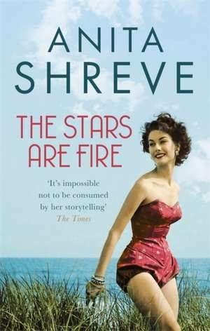 The Stars are Fire de Anita Shreve