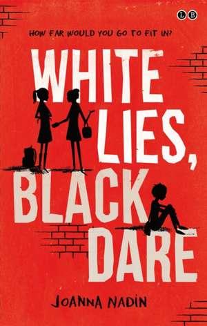White Lies, Black Dare de Joanna Nadin