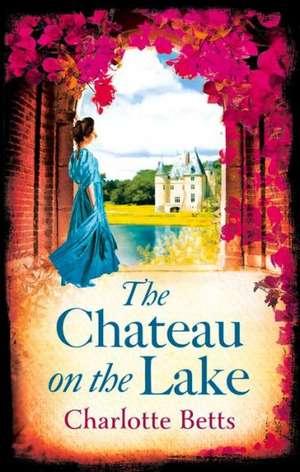 The Chateau on the Lake de Charlotte Betts