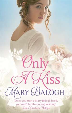 Only a Kiss de Mary Balogh