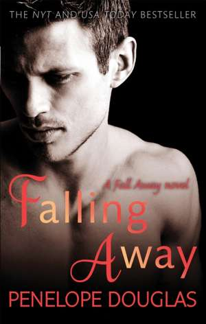 Falling Away de Penelope Douglas