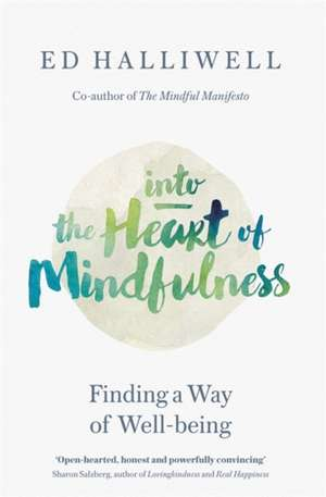 Into the Heart of Mindfulness de Ed Halliwell