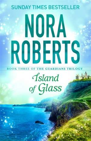 Island of Glass de Nora Roberts