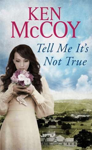 Tell Me It's Not True de Ken McCoy