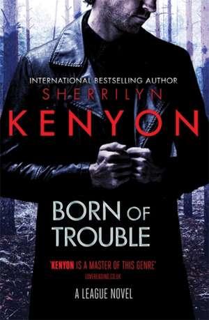 Born of Trouble de Sherrilyn Kenyon