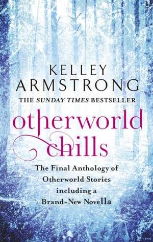 Otherworld Chills de Kelley Armstrong