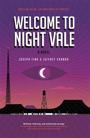 Welcome To Night Vale: A Novel