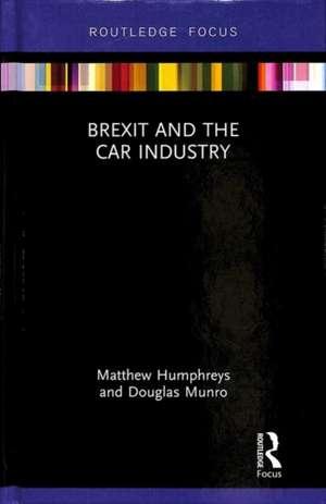 Brexit and the Car Industry de Matthew Humphreys