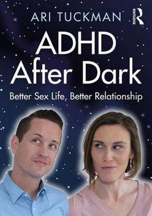 ADHD After Dark de Ari Tuckman